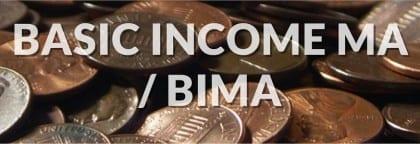 Basic Income Massachusetts (from BIMA webpage)