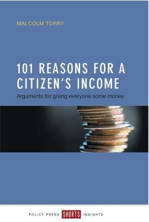 """Review of """"101 Reasons for a Citizen's Income"""" by Malcolm Torry"""