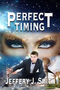 NEW NOVEL: Perfect Timing by Jeffery J. Smith