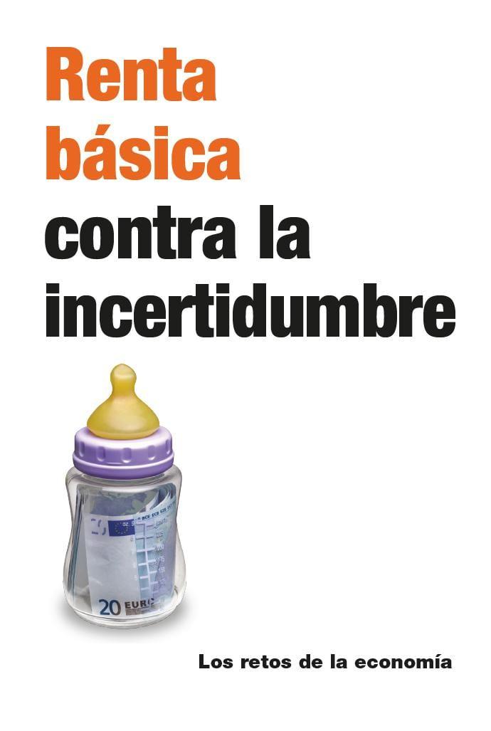 """SPAIN: New book published: """"Renta Básica contra la incertidumbre"""""""