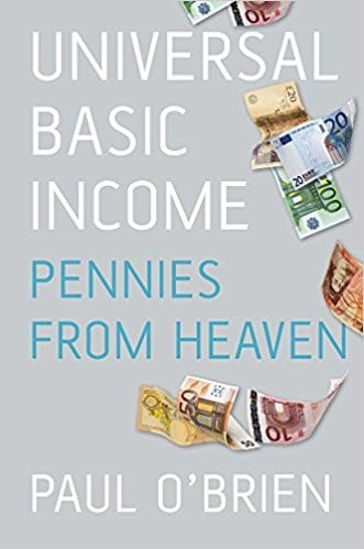 "New Book: ""Universal Basic Income: Pennies From Heaven"" by Paul O'Brien"