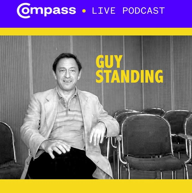 Compass podcast: Interview with Guy Standing